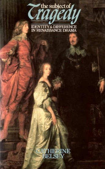 The Subject of Tragedy: Identity & Difference in Renaissance Drama